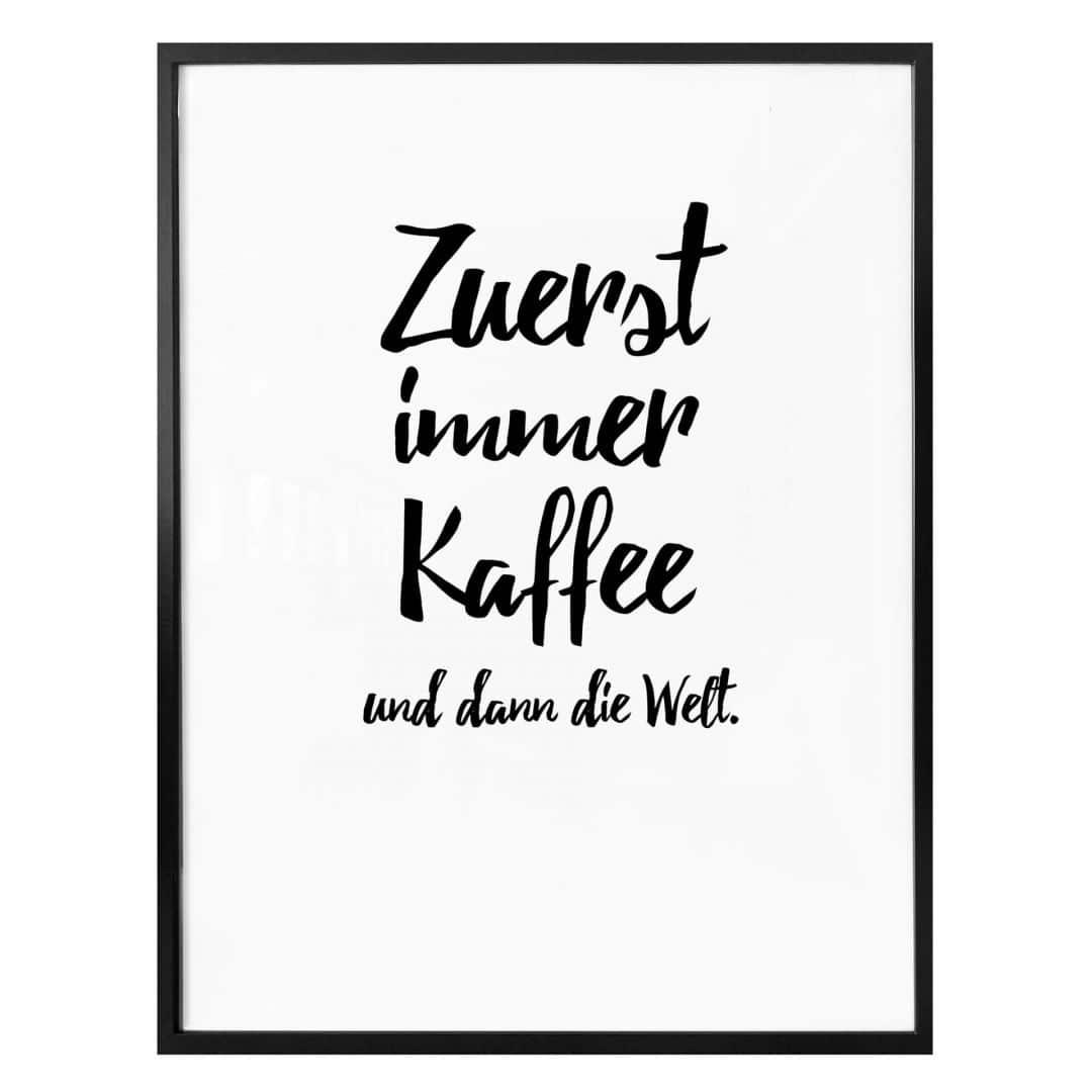 Poster Zuerst immer Kaffee und dann die Welt