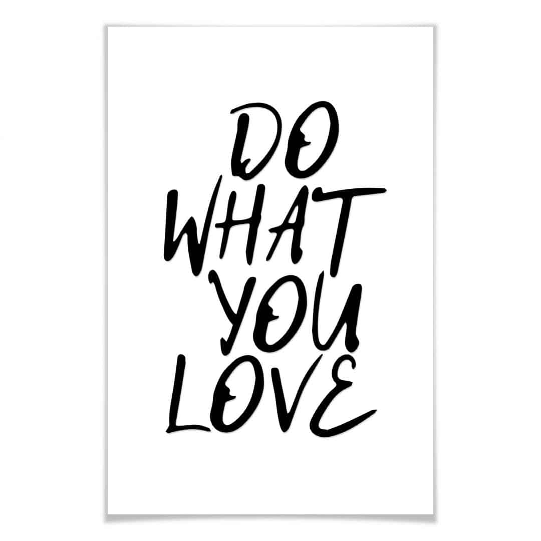 poster do what you love wall. Black Bedroom Furniture Sets. Home Design Ideas
