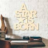 Scritta in legno - A Star is born