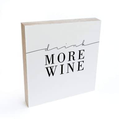 Bloc en bois à poser - Drink more wine