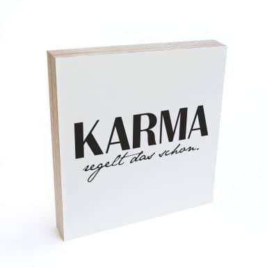 Holzbild zum Hinstellen - Karma regelt das schon - 15x15 cm