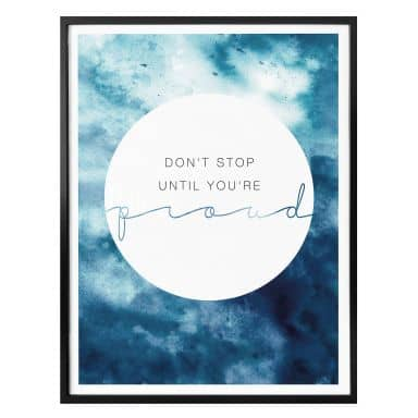 Poster -Don´t stop until you are proud