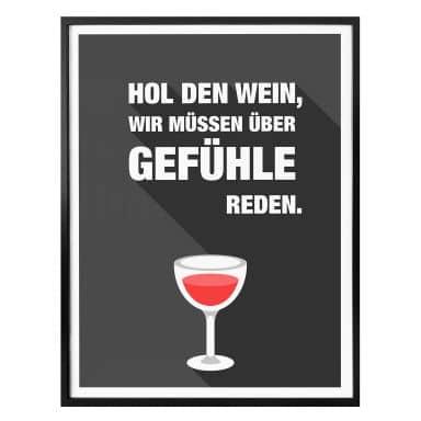 Poster Hol den Wein, wir müssen über Gefühle re