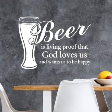 Adesivo murale - Beer is living proof...