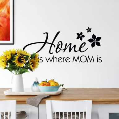 Adesivo murale - Home is where Mom is