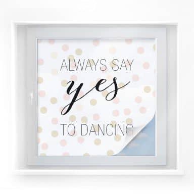 Sichtschutzfolie Confetti & Cream - Always say yes to dancing