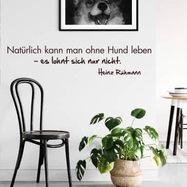 Wandtattoo Natürlich kann man ohne Hund leben...