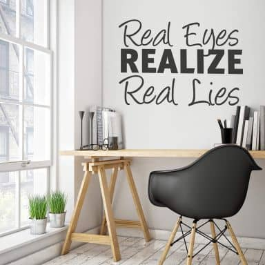 Muursticker Real Eyes Realize Real Lies 1