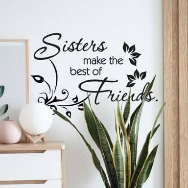 Sisters make the best of friends Wall sticker