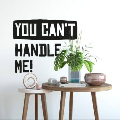 Muursticker You can\'t handle me