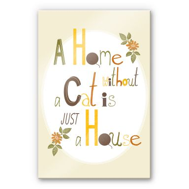 Loske - A Home without a Cat is just a House - Acrylic glass