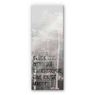 Acrylglasbild Glück ist, wenn die Katastrophe eine Pause macht - Panorama