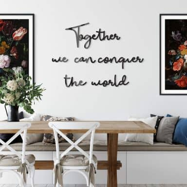 Wanddecoratie Together we can conquer the World