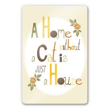 Loske - A Home without a Cat is just a House - Glass Art