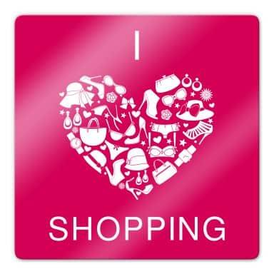Glasbild I Love Shopping - quadratisch