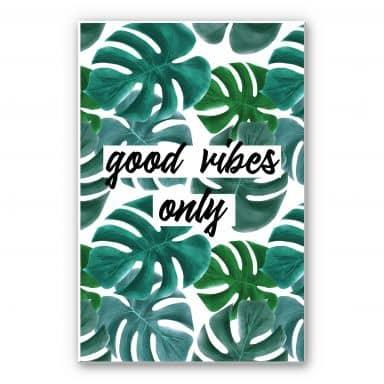 Wandbild Good vibes only