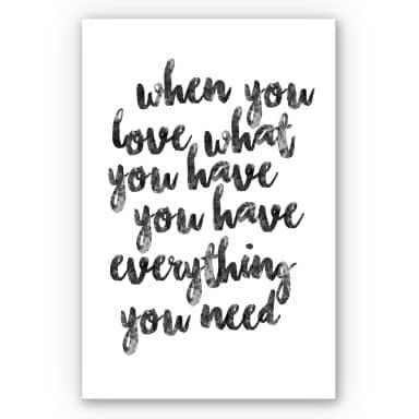 Wandbild When you love what you have