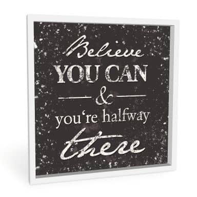 Wandbild Believe you can