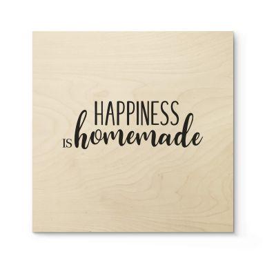 Holzbild Happiness is homemade 02 - Quadratisch