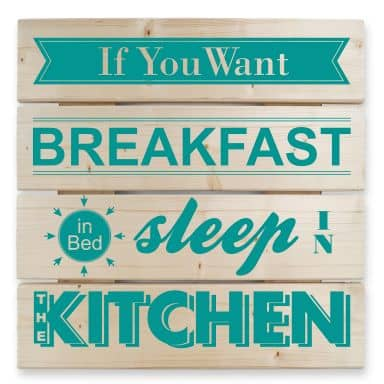 Tableau sur bois - If you want Breakfast -turquoise-