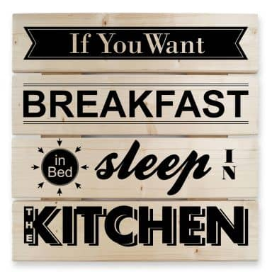 Tableau sur bois - If you want Breakfast -noir-