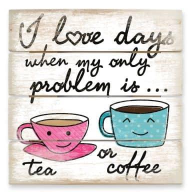 Stampa su legno - Tea or Coffee
