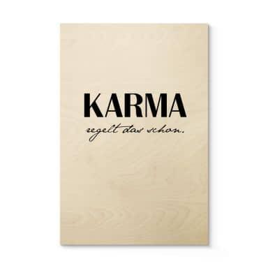 Holzbild Karma regelt das schon
