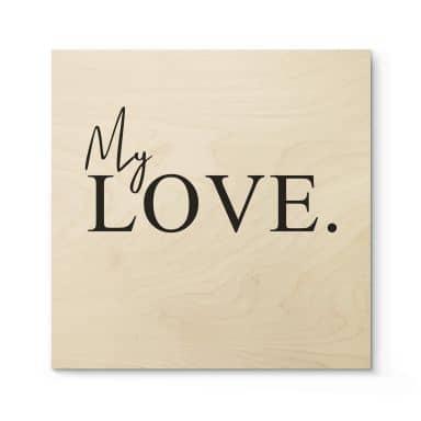 Tableau en bois My Love - Carré