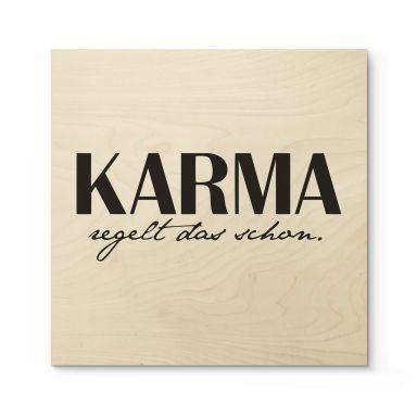 Holzbild Karma regelt das schon - Quadratisch