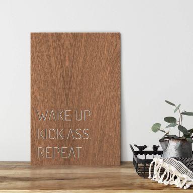 Dekobild Mahagoni - Wake up. Kick ass. Repeat.