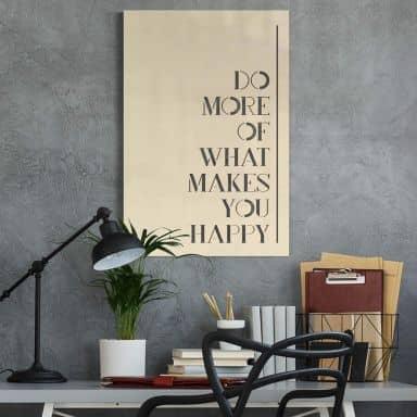 Dekobild Pappel - Do more of what makes you happy