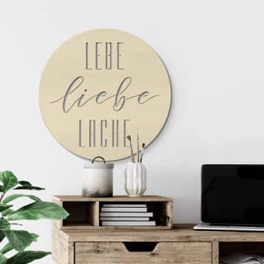 Holzdeko Pappel - Lebe Liebe Lache - Rund