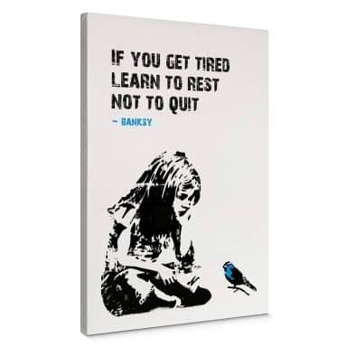 Leinwandbild Banksy - If you get tired