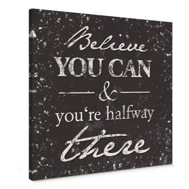 Leinwandbild Believe you can