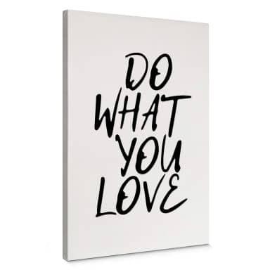 Leinwandbild Do what you love