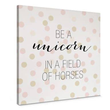 Leinwandbild Confetti & Cream - Be a unicorn...