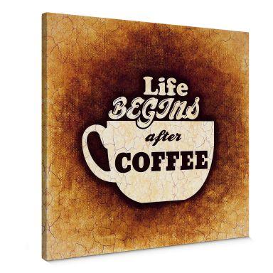 Leinwandbild Life begins after Coffee 02