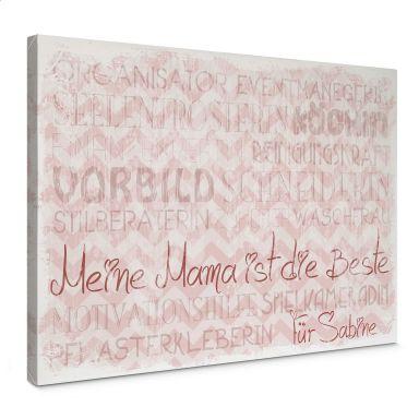 Leinwandbild + Wunschtext Meine Mama ist die Beste