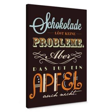 Leinwandbild Schokolade löst keine Probleme