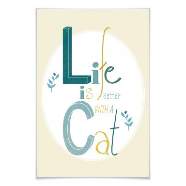 Poster Loske - Life is better with a cat