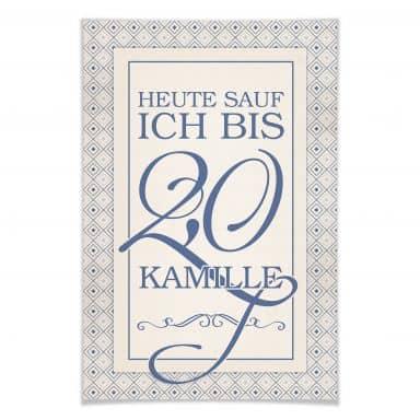 Poster Heute sauf ich bis 2,0 Kamille