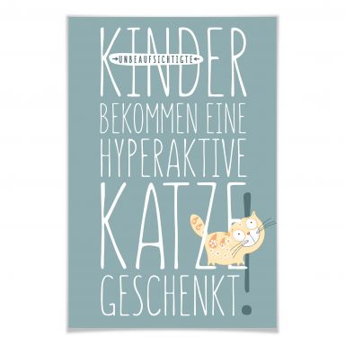 Poster Unbeaufsichtigte Kinder bekommen eine hyperaktive Katze geschenkt.