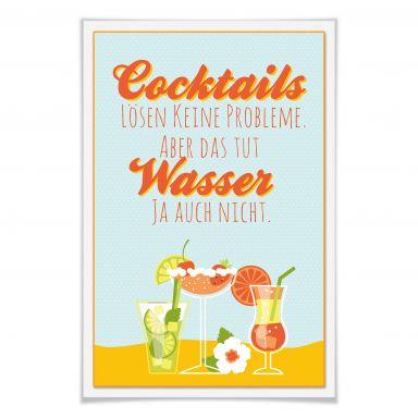 Poster Cocktails lösen keine Probleme...