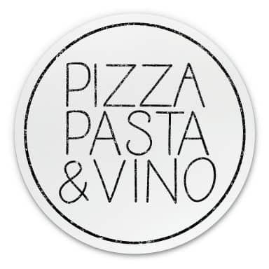 Alu-Dibond Pizza Pasta & Vino weiß - Rund