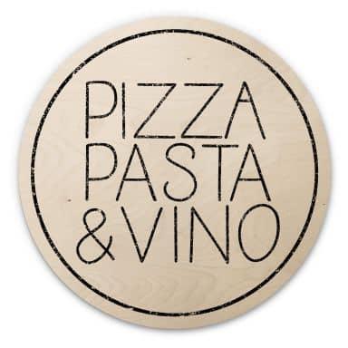 Holzbild Pizza Pasta & Vino weiß - Rund