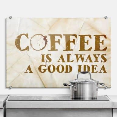 Küchenrückwand Coffee is always a good idea