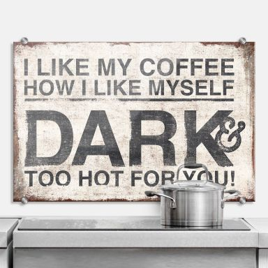 I like my Coffee how I like myself - Kitchen Splashback