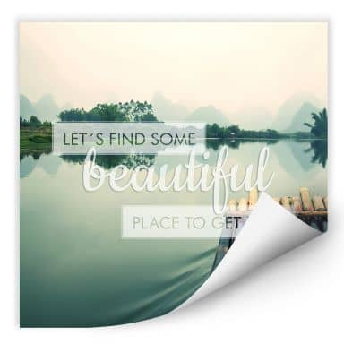 Wallprint W - Let`s find some beautiful Place - quadratisch