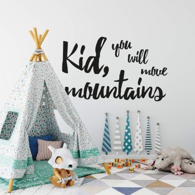 Wall sticker Kid you will move mountains