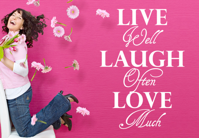 Live well Laugh often Love much